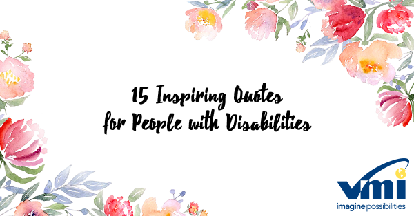 15 Inspiring Quotes for Disabled People